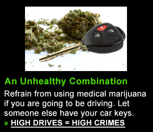 Refrain from using medical marijuana if you are going to be driving. Let someone else have your car