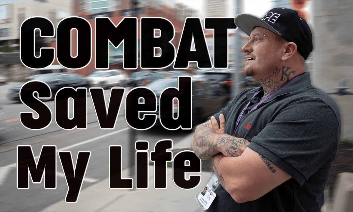 COMBAT Saved My Life