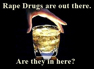 Rape drugs are out there. Are they in here?