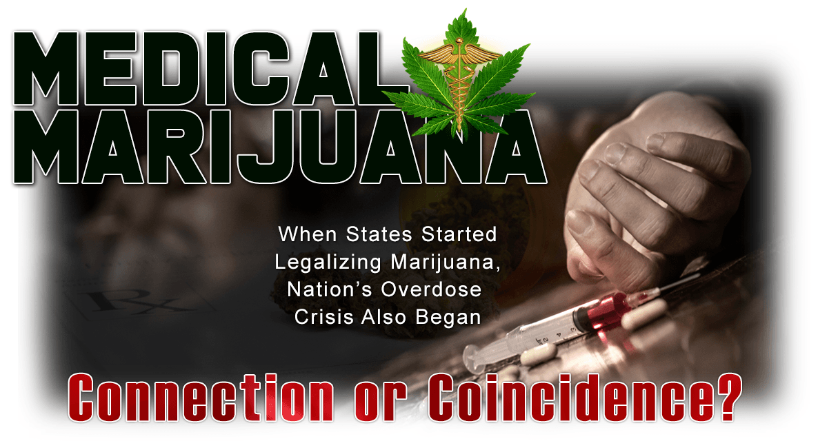 Medical marijuana is there a connection with overdose deaths or is it merely a coincidence?