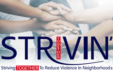 STRIVING Together To Reduce Violence In Neighborhoods